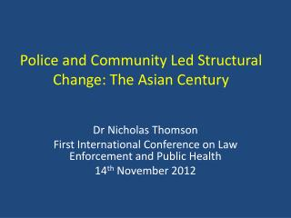 Police and Community Led Structural Change: The Asian Century
