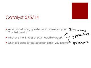 Catalyst 5/ 5 /14