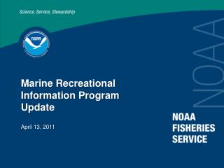 Marine Recreational Information Program Update April 13, 2011