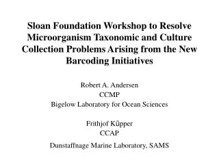Sloan Foundation Workshop to Resolve Microorganism Taxonomic and Culture Collection Problems Arising from the New Barcod