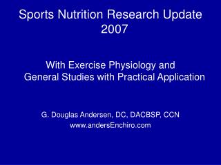Sports Nutrition Research Update 2007     With Exercise Physiology and General Studies with Practical Application   G. D
