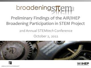 Preliminary Findings of the AIR/IHEP Broadening Participation in STEM Project