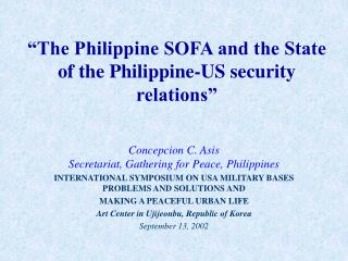 """The Philippine SOFA and the State of the Philippine-US security relations"""
