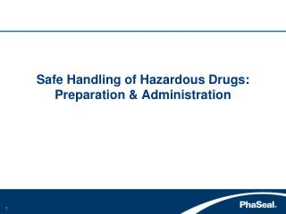 Safe Handling of Hazardous Drugs: Preparation & Administration
