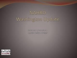 NAHRO  Washington Update Jonathan Zimmerman Senior  Policy  Advisor