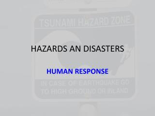 HAZARDS AN DISASTERS