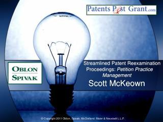 Streamlined Patent Reexamination     Proceedings:  Petition Practice Management Scott  McKeown