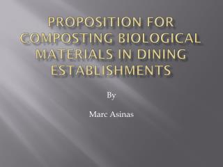 Proposition for composting biological materials in dining establishments