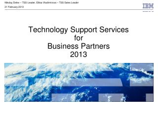 Technology Support Services  for  Business Partners  2013
