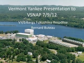Vermont Yankee Presentation to VSNAP 7/9/12