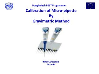 Calibration of Micro-pipette By  Gravimetric Method Nihal Gunasekara Sri Lanka