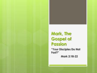 Mark, The Gospel of Passion