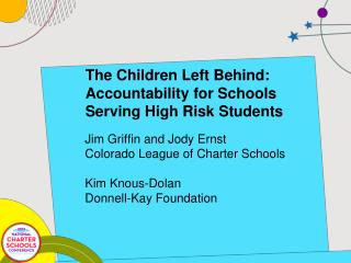 The Children Left Behind: Accountability for Schools Serving High Risk Students