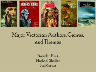 Major Victorian Authors, Genres, and Themes