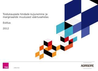 Toidukaupade hindade kujunemine ja marginaalide muutused väärtusahelas Esitlus 2012