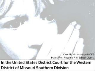 In the United States District Court for the Western District of Missouri Southern Division