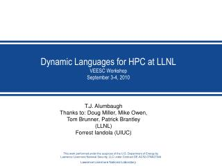 Dynamic Languages for HPC at LLNL VEESC Workshop September 3-4, 2010