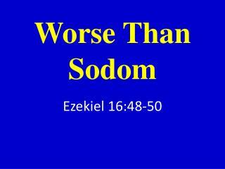 Worse Than Sodom