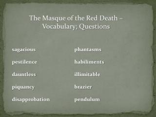 The Masque of the Red Death – Vocabulary; Questions