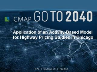 Application of an Activity-Based Model for Highway Pricing Studies in Chicago