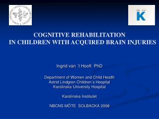 Ingrid van  t Hooft  PhD  Department of Women and Child Health Astrid Lindgren Children s Hospital Karolinska University
