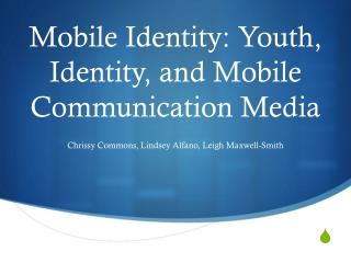 Mobile Identity: Youth, Identity, and Mobile Communication Media