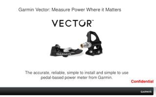 Garmin  Vector: Measure Power Where it Matters