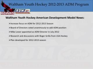 Increase  focus on ADM for 2012-2013 Season