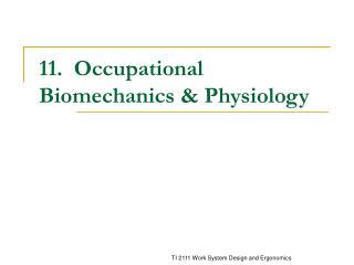 11.  Occupational Biomechanics  Physiology