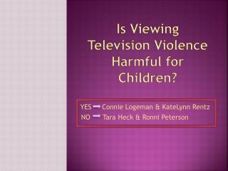 Is Viewing Television Violence Harmful for Children?