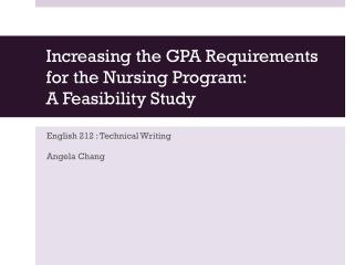 Increasing the GPA Requirements for the Nursing  Program : A  Feasibility Study