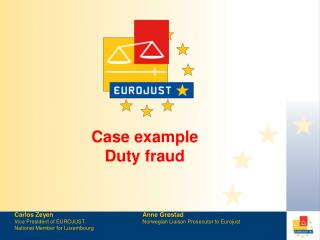 Case example Duty fraud