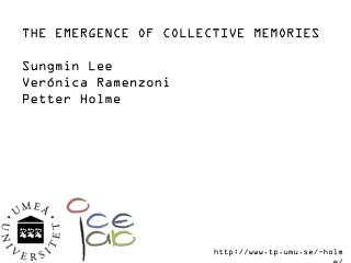 THE EMERGENCE OF COLLECTIVE MEMORIES Sungmin Lee Verónica Ramenzoni Petter Holme