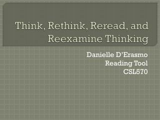 Think, Rethink, Reread, and Reexamine Thinking