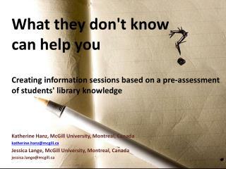 Katherine Hanz, McGill University, Montreal, Canada katherine.hanz@mcgill.ca