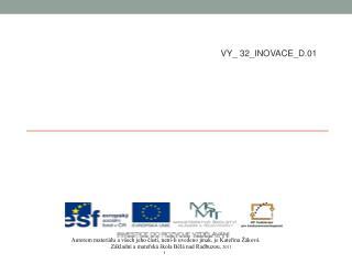 VY_ 32_INOVACE_D.01