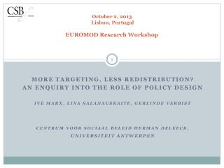 October 2, 2013  Lisbon, Portugal EUROMOD Research Workshop
