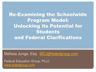 Melissa Junge, Esq.   MCJ@fededgroup.com Federal Education Group, PLLC  www.fededgroup.com