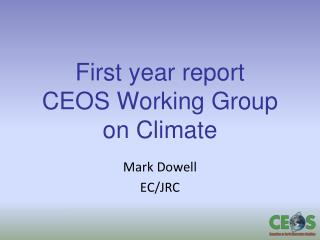 First year  report CEOS  Working Group on Climate