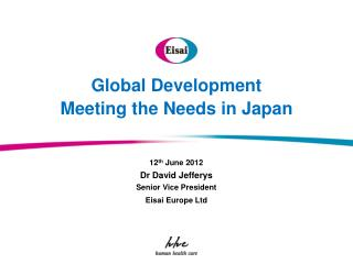 Global Development Meeting the Needs in Japan