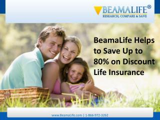 BeamaLife Helps to Save Up to 80% on Discount Life Insurance