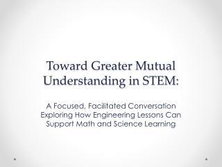 Toward Greater Mutual Understanding in STEM: