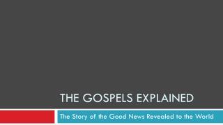 The gospels explained