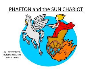 PHAETON  and the SUN CHARIOT