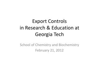Export Controls  in Research & Education at  Georgia Tech
