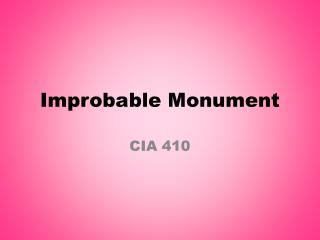 Improbable Monument