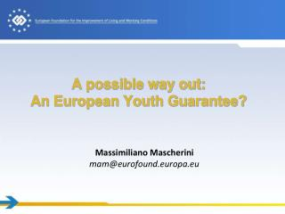 A possible way out: An European Youth Guarantee?
