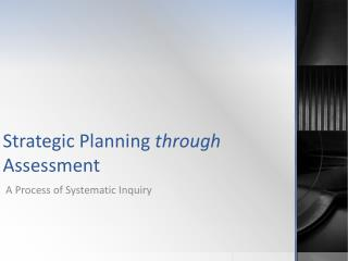 Strategic Planning  through  Assessment