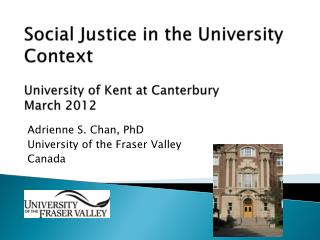 Social Justice in the University Context University of Kent at Canterbury March 2012