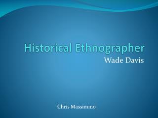 Historical Ethnographer